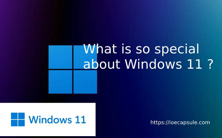 what-is-so-special-about-windows-11